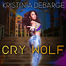 Cry Wolf - Kristinia DeBarge