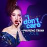 I Don't Care - Phương Trinh Jolie, Daniel Mastro