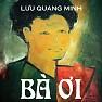 Bà Ơi - Lưu Quang Minh