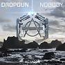 Nobody - Dropgun