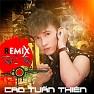 Remix Tình Tiền (Remix) - Tuấn Thiên
