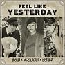 Feel Like Yesterday