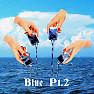 Blue, Pt. 2