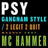 Gangnam Style / 2 Legit 2 Quit Mashup