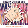 Nobody Can But You (BigBeat Extended Mix)