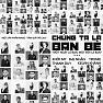 Chúng Ta Là Bạn Bè (Một Ngày Là Bạn, Một Đời Là Bạn Beat) - Khởi My, Đại Nhân, Thanh Duy, Tronie Ngô, Kelvin Khánh