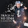 Trường Sơn Đông Trường Sơn Tây (Remix) - Quang Kiều