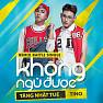 Không Ngủ Được (Ton Nguyễn Tropical Remix) - Tăng Nhật Tuệ , Tino